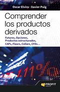 COMPRENDER LOS PRODUCTOS DERIVADOS. FUTUROS, OPCIONES, PRODUCTOS ESTRUCTURADOS, CAPS, FLOORS, C
