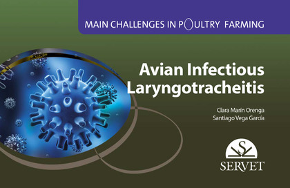 MAIN CHALLENGES IN POULTRY FARMING. AVIAN INFECTIOUS LARYNGOTRACHEITIS.