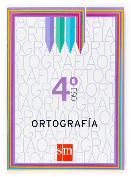 ORTOGRAFÍA, 4 ESO