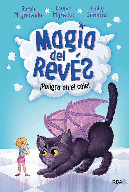 MAGIA DEL REVÉS 2. ¡PELIGRO EN EL COLE!.