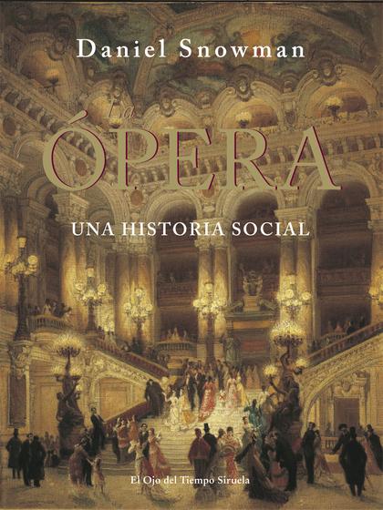 LA ÓPERA : UNA HISTORIA SOCIAL