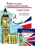 ENGLISH AS SECOND LANGUAGE AND ITS LITERATURE. TEACHER´S BOOK.