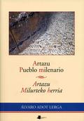 ARTAZU, PUEBLO MILENARIO = ARTAZU, MILURTEKO HERRIA