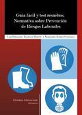 GUÍA FÁCIL Y TEST RESUELTOS : NORMATIVA SOBRE PREVENCIÓN DE RIESGOS LABORALES
