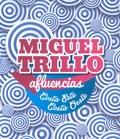 MIGUEL TRILLO, AFLUENCIAS