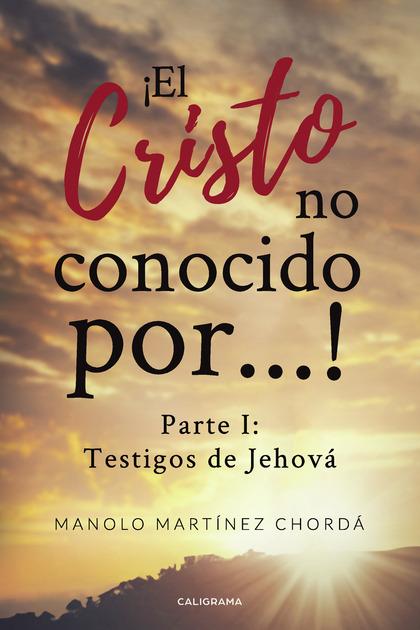 ¡El Cristo no conocido por...!
