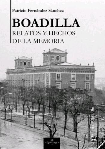 BOADILLA, HECHOS Y RELATOS DE LA MEMORIA