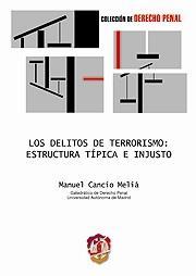 LOS DELITOS DE TERRORISMO : ESTRUCTURA TÍPICA E INJUSTO