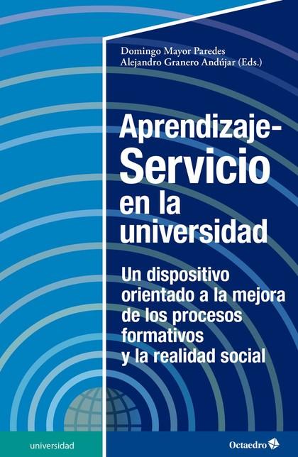 APRENDIZAJE-SERVICIO EN LA UNIVERSIDAD. UN DISPOSITIVO ORIENTADO A LA MEJORA DE LOS PROCESOS FO
