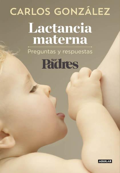 LACTANCIA MATERNA. PREGUNTAS Y RESPUESTAS