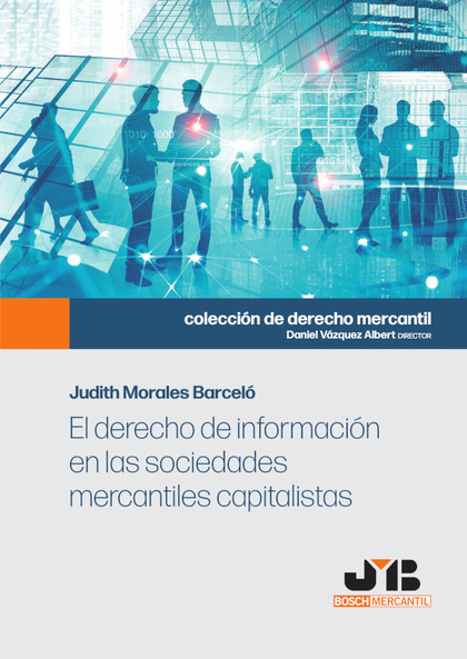 EL DERECHO DE INFORMACIÓN EN LAS SOCIEDADES MERCANTILES CAPITALISTAS