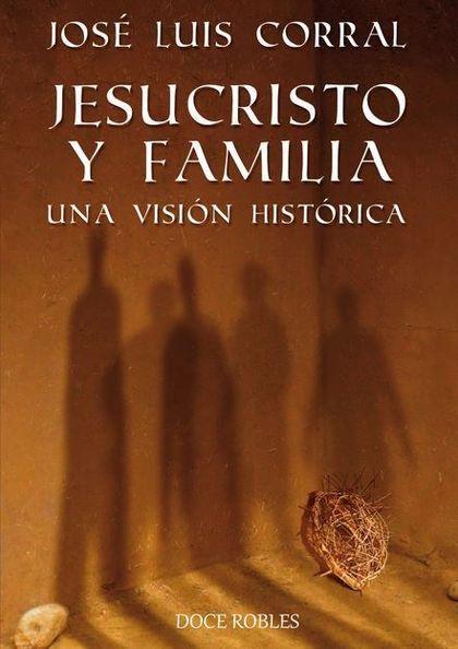 JESUCRISTO Y FAMILIA : UNA VISIÓN HISTÓRICA