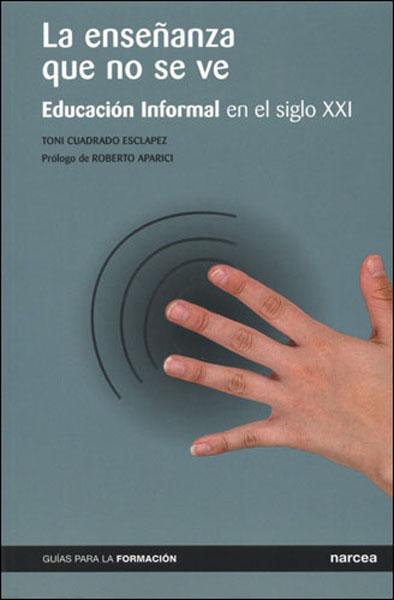 LA ENSEÑANZA QUE NO SE VE: EDUCACIÓN INFORMAL EN EL SIGLO XXI