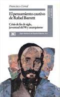 EL PENSAMIENTO CAUTIVO DE RAFAEL BARRETT