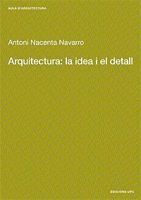 ARQUITECTURA: LA IDEA I EL DETALL
