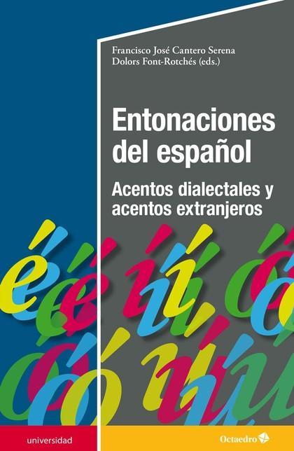 ENTONACIONES DEL ESPAÑOL. ACENTOS DIALECTALES Y ACENTOS EXTRANJEROS