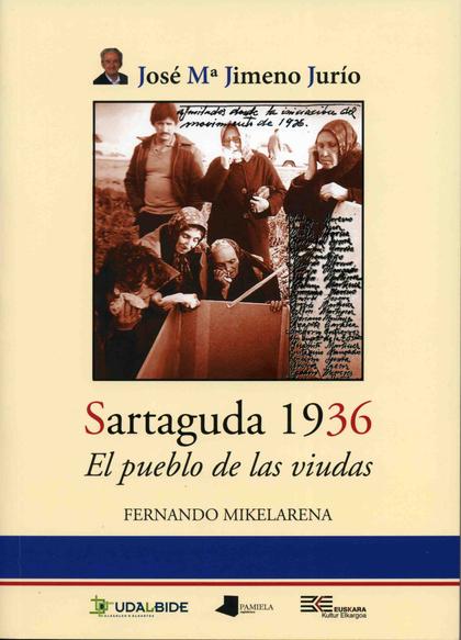 SARTAGUDA 1936 : EL PUEBLO DE LAS VIUDAS