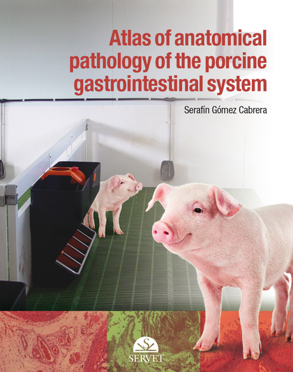 ´ATLAS OF ANATOMICAL PATHOLOGY OF THE GASTROINTESTINAL SYSTEM OF SWINE´