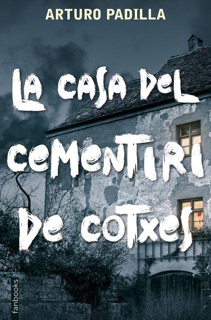 LA CASA DEL CEMENTIRI DE COTXES.