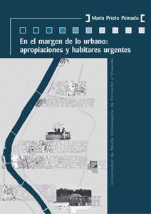 EN EL MARGEN DE LO URBANO : APROPIACIONES Y HABITARES URGENTES