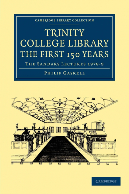 TRINITY COLLEGE LIBRARY. THE FIRST 150 YEARS