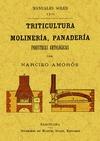TRITICULTURA, MOLINERIA Y PANADERIA : INDUSTRIAS ARTOLÓGICAS