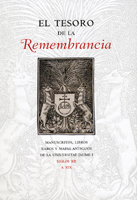 EL TESORO DE LA REMEMBRANCIA: MANUSCRITOS, LIBROS RAROS Y MAPAS ANTIGUOS DE LA UNIVERSITAT JAUM