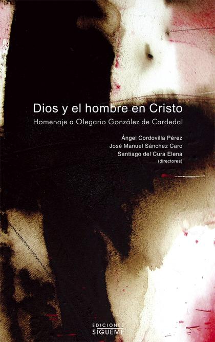DIOS Y EL HOMBRE EN CRISTO.