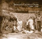 INDALECI CASTELLS OLLER, 1864-1930