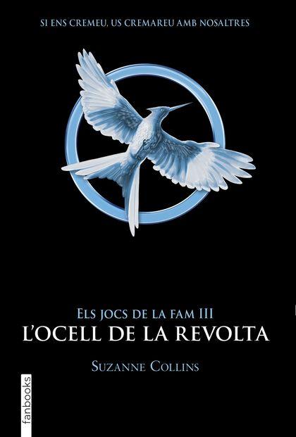 ELS JOCS DE LA FAM III. L´OCELL DE LA REVOLTA.