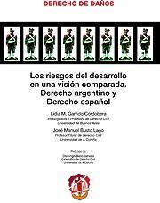 LOS RIESGOS DEL DESARROLLO EN UNA VISIÓN COMPARADA : DERECHO ARGENTINO Y DERECHO ESPAÑOL