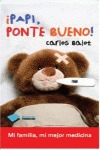 ¡PAPI, PONTE BUENO!