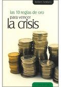 10 REGLAS DE ORO PARA VENCER LA CRISIS