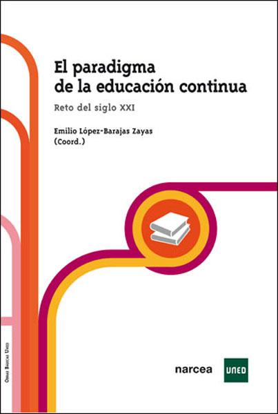 EL PARADIGMA DE LA EDUCACIÓN CONTINUA : RETO DEL SIGLO XXI