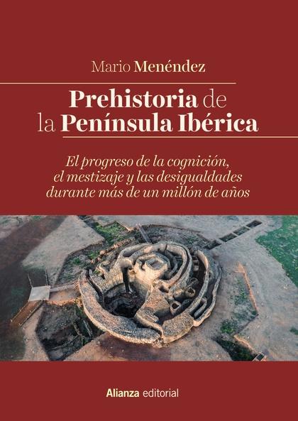 PREHISTORIA DE LA PENÍNSULA IBÉRICA. EL PROGRESO DE LA COGNICIÓN, EL MESTIZAJE Y LAS DESIGUALDA