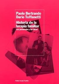 HISTORIA DE LA TERAPIA FAMILIAR: LOS PERSONAJES Y LAS IDEAS