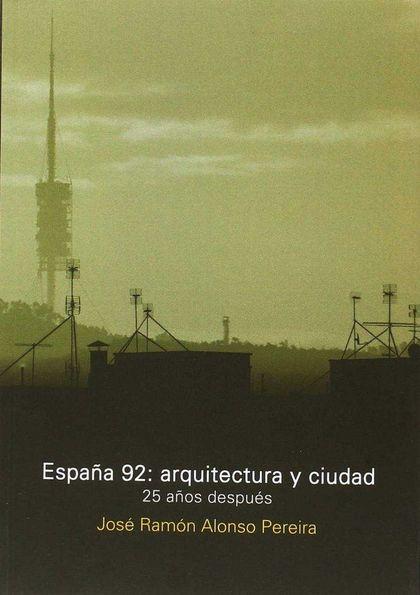ESPAÑA 92 ARQUITECTURA Y CIUDAD.