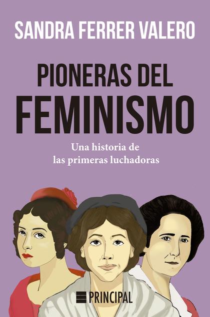 PIONERAS DEL FEMINISMO.