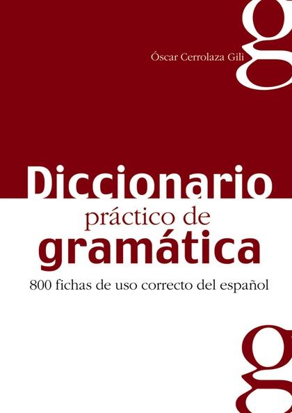 DICCIONARIO PRÁCTICO DE LA GRAMÁTICA.
