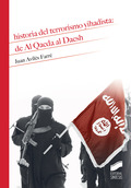 HISTORIA DEL TERRORISMO YIHADISTA: DE AL QAEDA AL DAESH.