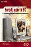 ENREDA CON TU PC
