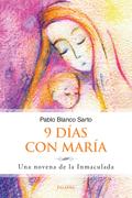 9 DÍAS CON MARÍA. UNA NOVENA DE LA INMACULADA
