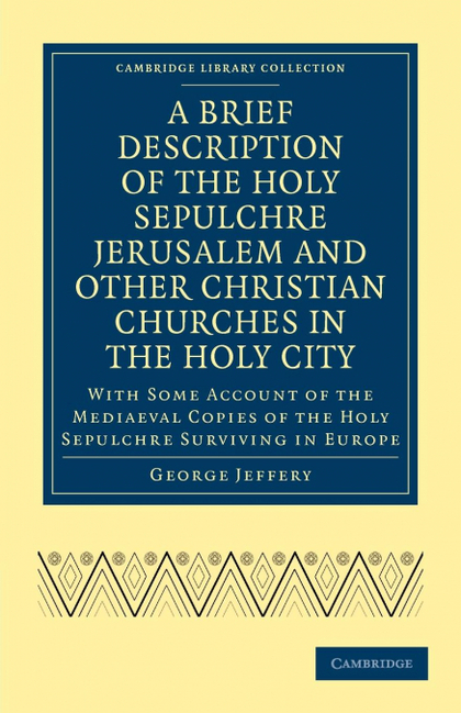 A BRIEF DESCRIPTION OF THE HOLY SEPULCHRE JERUSALEM AND OTHER CHRISTIAN CHURCHES