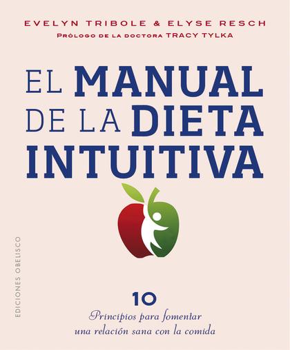 EL MANUAL DE LA DIETA INTIUTIVA.
