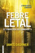 FEBRE LETAL. EL CORREDOR DEL LABERINT 5.