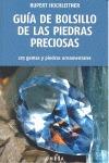 GUÍA DE BOLSILLO DE LAS PIEDRAS PRECIOSAS : 225 GEMAS Y PIEDRAS ORNAMENTALES