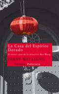 LA CASA DEL ESPÍRITU DORADO. EL TERCER CASO DE LA DETECTIVE MEI WANG