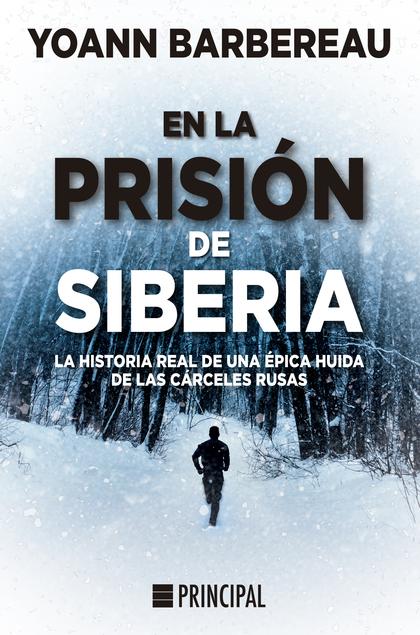 EN LA PRISIÓN DE SIBERIA                                                        LA HISTORIA REA