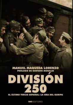 DIVISION 250:EL ULTIMO TERCIO ESPAÑOL.LA ISBA DEL GURIPA.