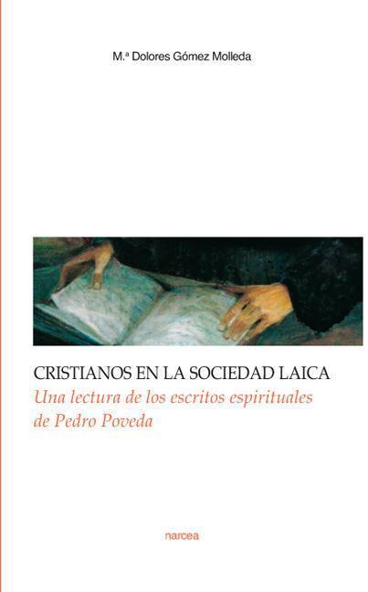 CRISTIANOS EN LA SOCIEDAD LAICA : UNA LECTURA DE LOS ESCRITOS ESPIRITUALES DE PEDRO POVEDA